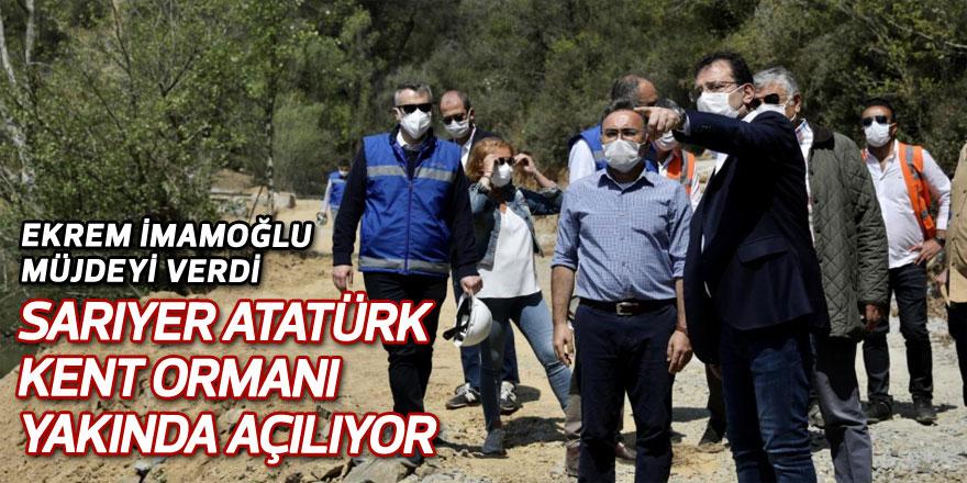 Sarıyer Atatürk Kent Ormanı yakında açılıyor