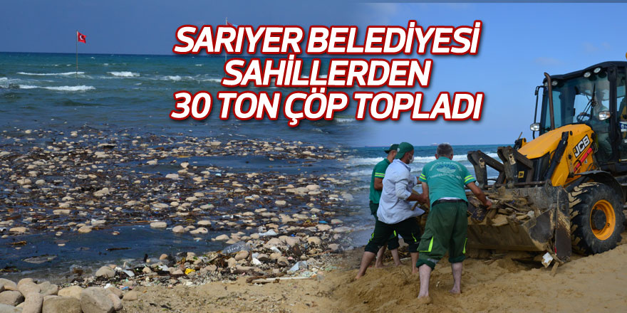 Sarıyer Belediyesi sahillerden 30 ton çöp topladı