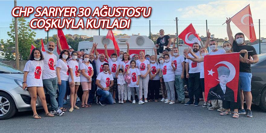 CHP Sarıyer 30 Ağustos'u coşkuyla kutladı