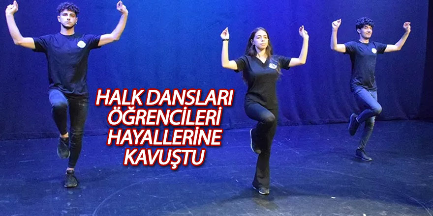 Halk dansları öğrencileri hayallerine kavuştu