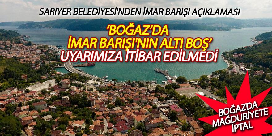 """Sarıyer Belediyesi: """"Boğaz'da 'İmar Barışı'nın altı boş"""" uyarımıza itibar edilmedi"""