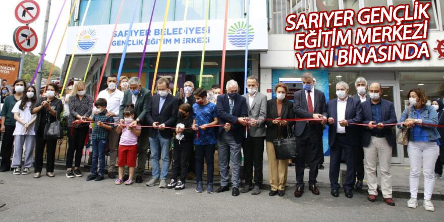 Sarıyer Gençlik Eğitim Merkezi yeni binasında