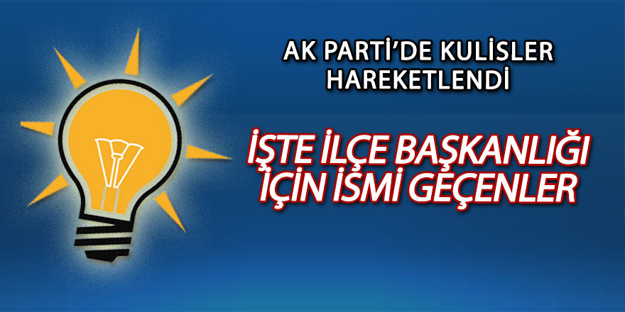 AK Parti'de kulisler hareketlendi