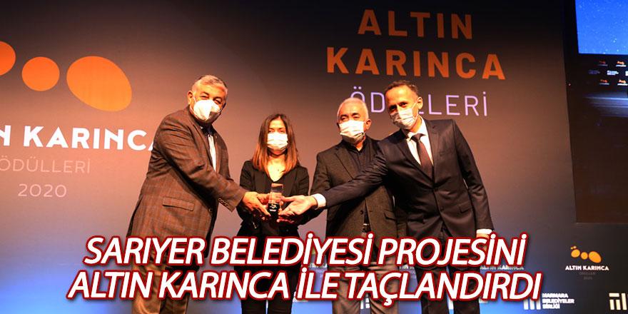 Sarıyer Belediyesi projesini Altın Karınca ile taçlandırdı