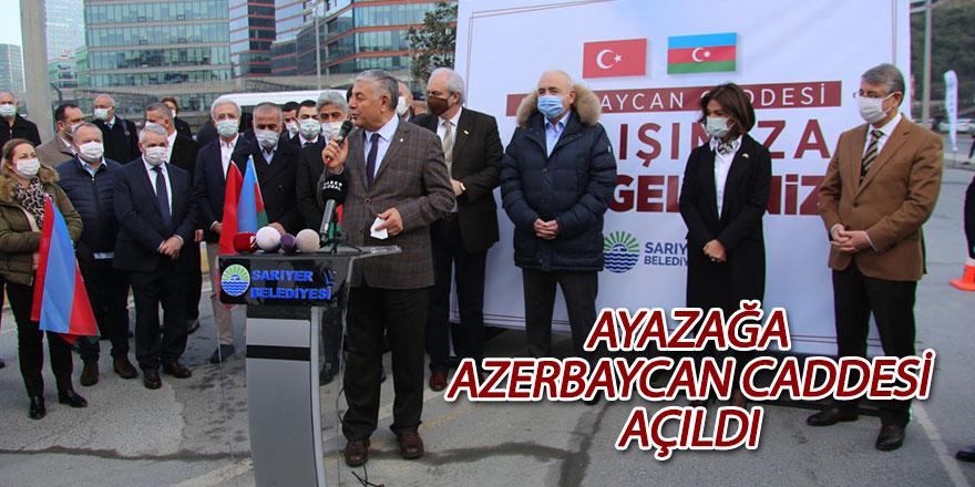 Ayazağa'da Azerbaycan Caddesi açıldı