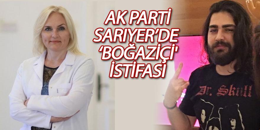 AK Parti Sarıyer'de 'Boğaziçi' istifası