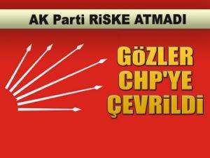 Gözler CHP'ye çevrildi