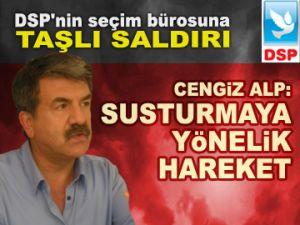 DSP'nin seçim bürosuna saldırı