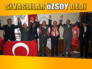 Sivaslılar Sedat Özsoy dedi