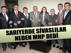 Sivaslılar neden MHP dedi