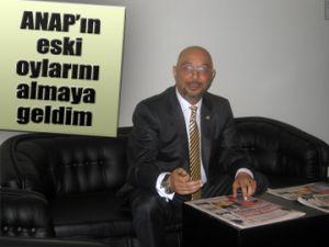 ANAP'ın oylarını almaya geldim
