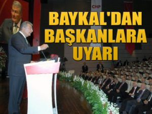Baykal'dan başkanlara talimat