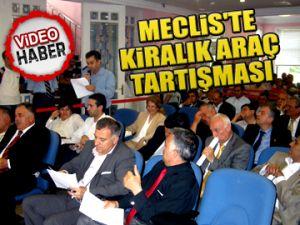 Meclis'te kiralık araç tartışması