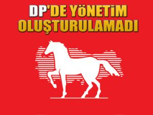 DP'de yönetim oluşturulamadı