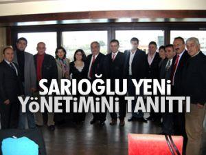Sarıoğlu yeni yönetimini tanıttı