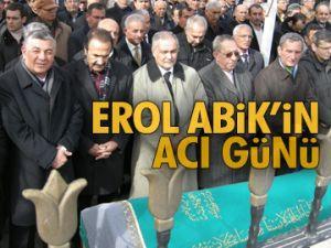Erol Abik'in acı günü
