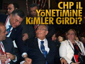 CHP il yönetimine kimler girdi?