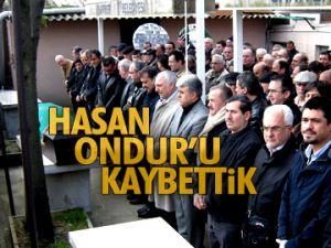 Hasan Ondur'u kaybettik