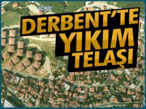 Derbent'te yıkım telaşı