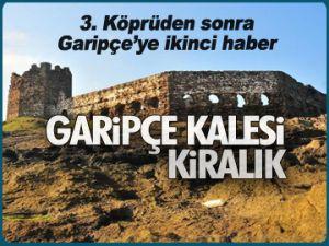 Garipçe kalesi KİRALIK