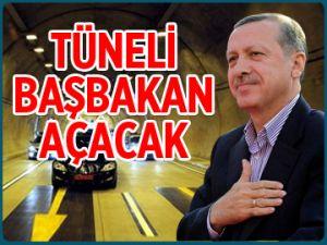 Tüneli Başbakan Erdoğan açacak