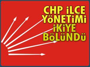 CHP İlçe yönetimi ikiye bölündü
