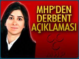 MHP'den Derbent açıklaması