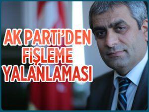 AK Parti'den FİŞLEME yalanlaması