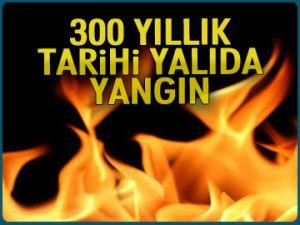 300 yıllık tarihi yalıda yangın