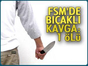 FSM'de kanlı kavga: 1 ölü