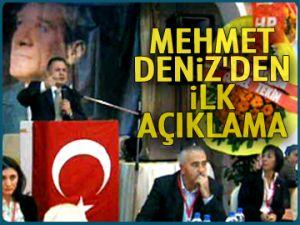 Mehmet Deniz'den ilk açıklama