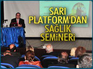 Sarı Platform'dan sağlık semineri