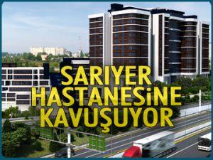 Sarıyer hastanesine kavuşuyor