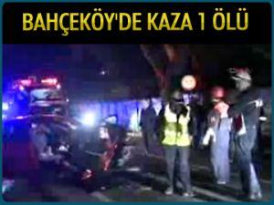 Bahçeköy'de kaza: 1 ölü