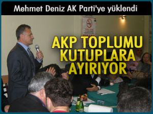 Mehmet Deniz AK Parti'ye yüklendi