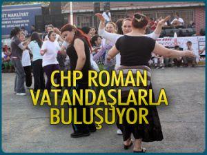 CHP roman vatandaşlarla buluşuyor
