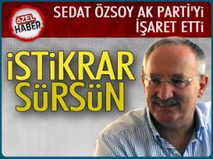 Sedat Özsoy, 'İstikrar sürsün' dedi