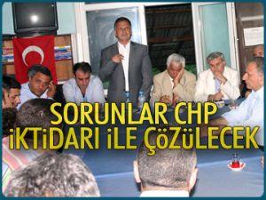Sorunlar CHP iktidarı ile çözülecek