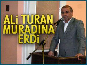 Ali Turan muradına erdi