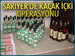 Sarıyer'de kaçak içki operasyonu