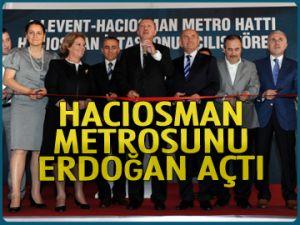 Hacıosman metrosunu Erdoğan açtı