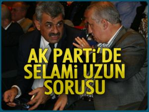 AK Parti'de Selami Uzun sorusu