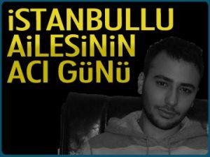 İstanbullu ailesinin acı günü