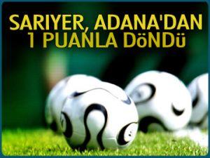 Sarıyer Adana'dan bir puanla döndü