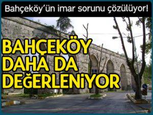 Bahçeköy'ün imar sorunu çözülüyor