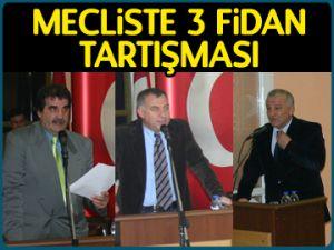 Mecliste 3 fidan tartışması