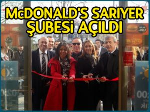 McDonald's Sarıyer şubesi açıldı