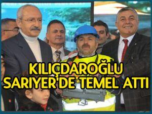 Kılıçdaroğlu Sarıyer'de temel attı