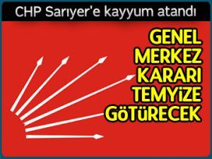 CHP Sarıyer'e kayyum atandı
