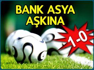 Bank Asya aşkına 1-0